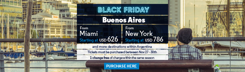 Black Friday!  Miami-Buenos Aires starting at USD 626 / New York-Buenos Aires starting at  USD 786